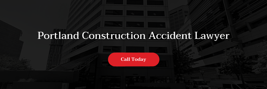 Portland Construction Accident Lawyer