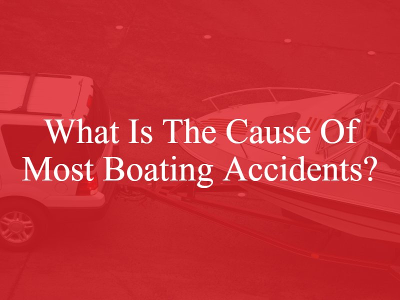 What Is the Cause of Most Boating Accidents?