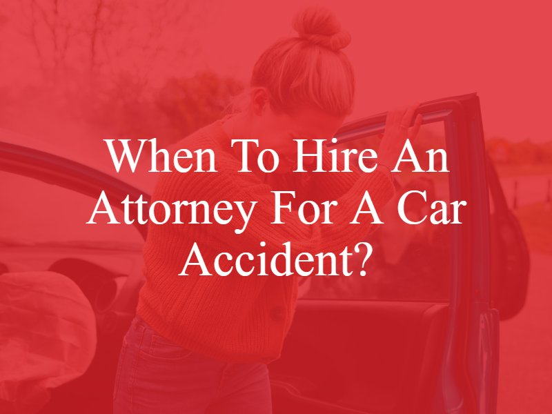 When to Hire an Attorney For a Car Accident